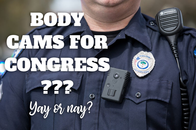 Congressman Gosar Wants Body Cameras to be Worn by House Leadership